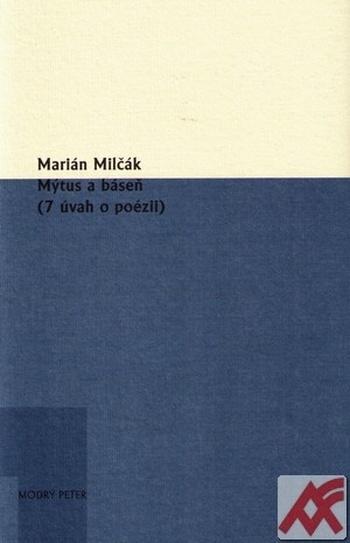 Mýtus a báseň (7 úvah o poézii)