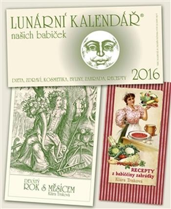 Lunární kalendář 2016 + Recepty z babiččiny zahrádky + Devátý rok s Měsícem