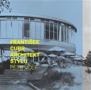 František Cubr. Architekt stylu
