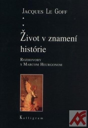 Život v znamení histórie