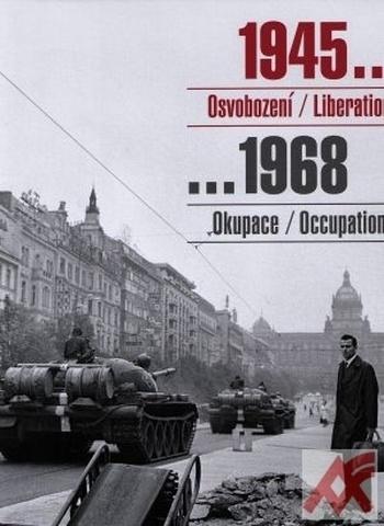 1945... Osvobození/Liberation ...1968 Okupace/Occupation
