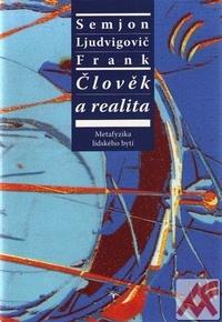 Člověk a realita. Metafyzika lidského bytí