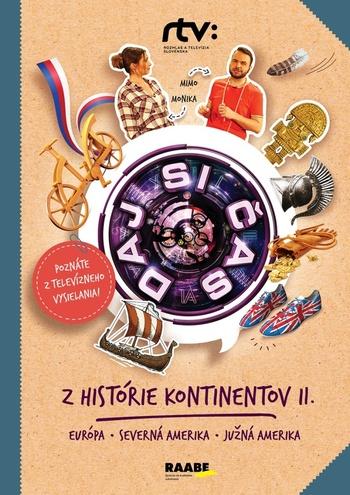 Daj si čas IV. Z histórie kontinentov II.