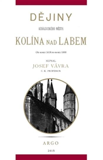 Dějiny královského města Kolína nad Labem II.