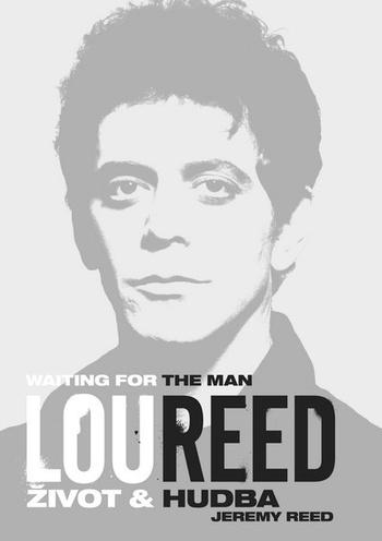 Lou Reed: Waiting for the Man - Život a hudba