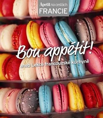 Bon appétit! aneb lekce francouzské kuchyně - Francie