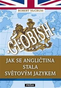 Globish. Jak se angličtina stala světovým jazykem