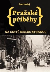 Pražské příběhy. Na cestě Malou Stranou