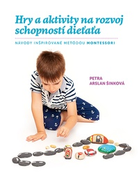 Hry a aktivity na rozvoj schopností dieťaťa
