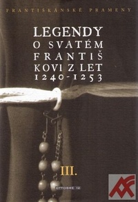 Legendy o svatém Františkovi z let 1240-1253 III.