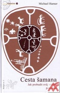 Cesta šamana. Jak probudit svůj vnitřní potenciál