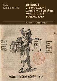 Novinové zpravodajství a noviny v Čechách od 17. století do roku 1740