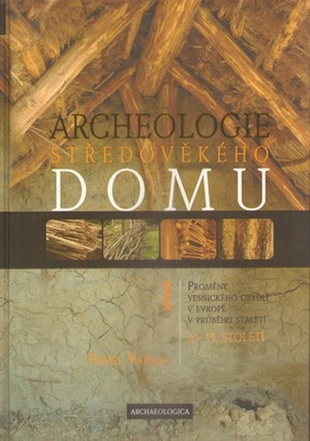 Archeologie středověkého domu I.