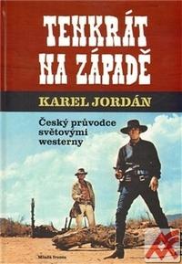 Tenkrát na Západě. Český průvodce světovými westerny