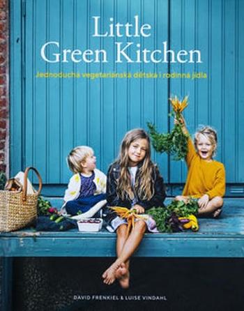 Little Green Kitchen - Jednoduchá vegetaránská dětská jídla