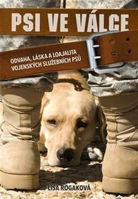 Psi ve válce. Odvaha, láska a loajalita vojenských služebních psů