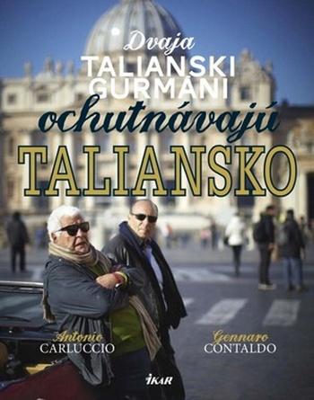Dvaja talianski gurmáni ochutnávajú Taliansko