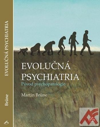 Evolučná psychiatria. Pôvod psychopatológie