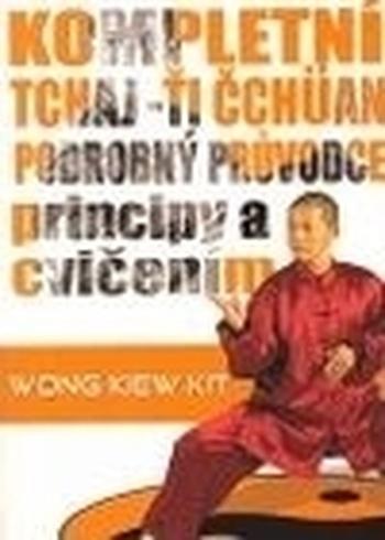 Kompletní Tchaj-Ťi Čchüan.Podrobný průvodce principy a cvičením
