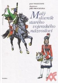 Malý slovník starého vojenského názvosloví
