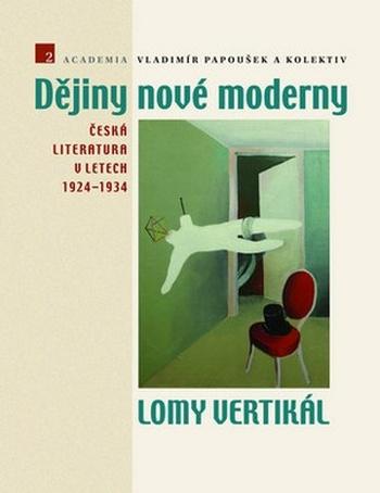 Dějiny nové moderny. Česká literatura v letech 1924-1934