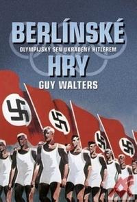 Berlínské hry. Olympijský sen ukradený Hitlerem