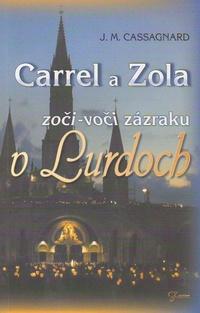 Carrel a Zola zoči-voči zázraku v Lurdoch