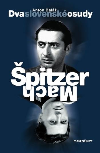 Dva slovenské osudy: Špitzer - Mach