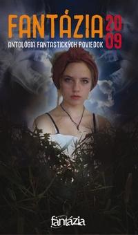 Fantázia 2009 - antológia fantastických poviedok
