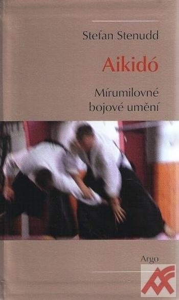 Aikidó. Mírumilovné bojové umění