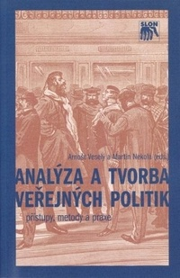 Analýza a tvorba veřejných politik - přístup, metody a praxe