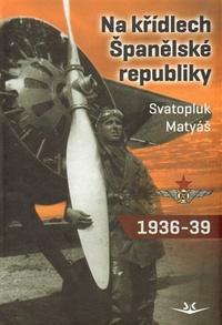 Na křídlech Španělské republiky 1936-1939