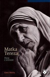 Matka Tereza. Viera v temnote