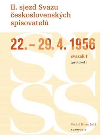II. sjezd Svazu československých spisovatelů 22.-29. 4. 1956 (protokol)