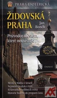 Židovská Praha. Průvodce městem, které neexistuje
