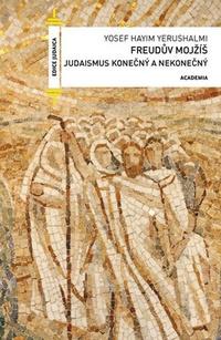 Freudův Mojžíš. Judaismus konečný a nekonečný