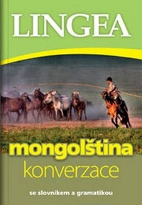 Mongolština - konverzace. Se slovníkem a gramatikou
