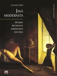Jiná modernita. Braque, Beckmann, Kokoschka, Balthus