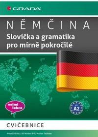Němčina. Slovíčka a gramatika pro mírně pokročilé A2