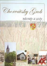 Chorvátsky Grob. Návraty a cesty