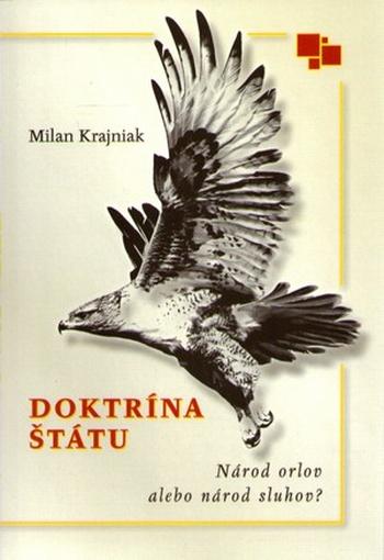 Doktrína štátu. Národ orlov alebo národ sluhov?