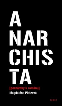 Anarchista [poznámky k románu]