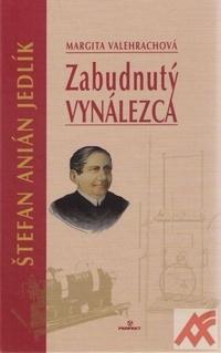 Zabudnutý vynálezca. Štefan Anián Jedlík