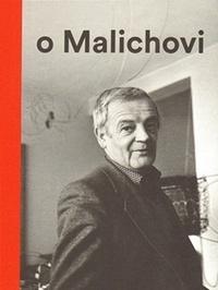 Vlček o Malichovi. Vzpomínky, dokumenty a interpretace 1969-2014