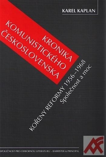 Kronika komunistického Československa. Kořeny reformy 1956-1968. Společnost a mo