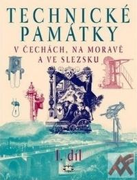 Technické památky v Čechách, na Moravě a ve Slezsku I.