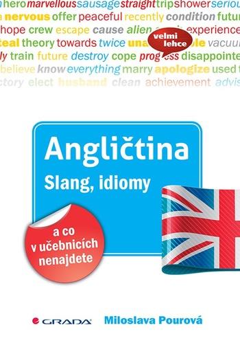 Angličtina. Slang, idiomy a co v učebnicích nenajdete