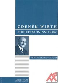 Zdeněk Wirth pohledem dnešní doby