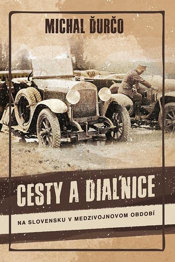Cesty a diaľnice na Slovensku v medzivojnovom období