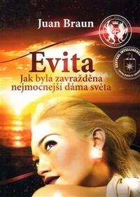 Evita. Jak byla zavražděna nejmocnější dáma světa